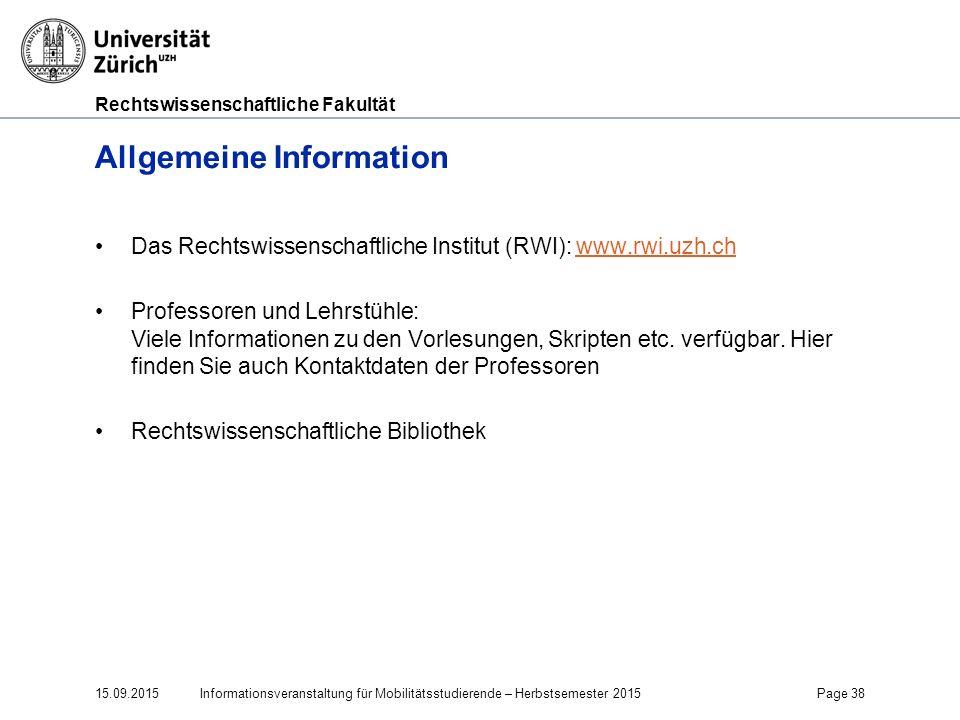 Rechtswissenschaftliche Fakultät Allgemeine Information Das Rechtswissenschaftliche Institut (RWI): www.rwi.uzh.chwww.rwi.uzh.ch Professoren und Lehrs