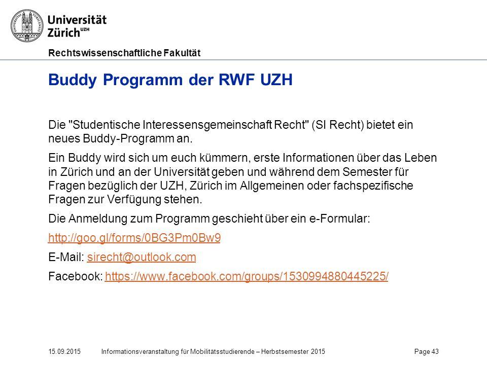 Rechtswissenschaftliche Fakultät Buddy Programm der RWF UZH Die