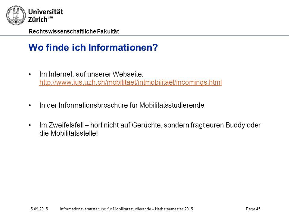 Rechtswissenschaftliche Fakultät Wo finde ich Informationen? Im Internet, auf unserer Webseite: http://www.ius.uzh.ch/mobilitaet/intmobilitaet/incomin