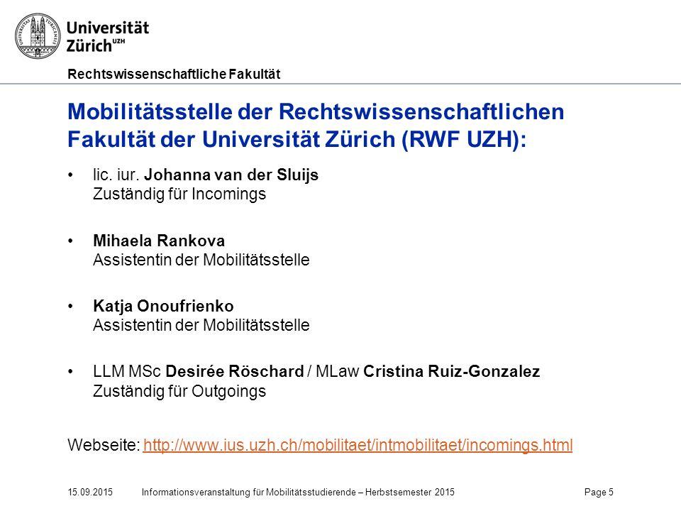 Rechtswissenschaftliche Fakultät Mobilitätsstelle der Rechtswissenschaftlichen Fakultät der Universität Zürich (RWF UZH): lic. iur. Johanna van der Sl