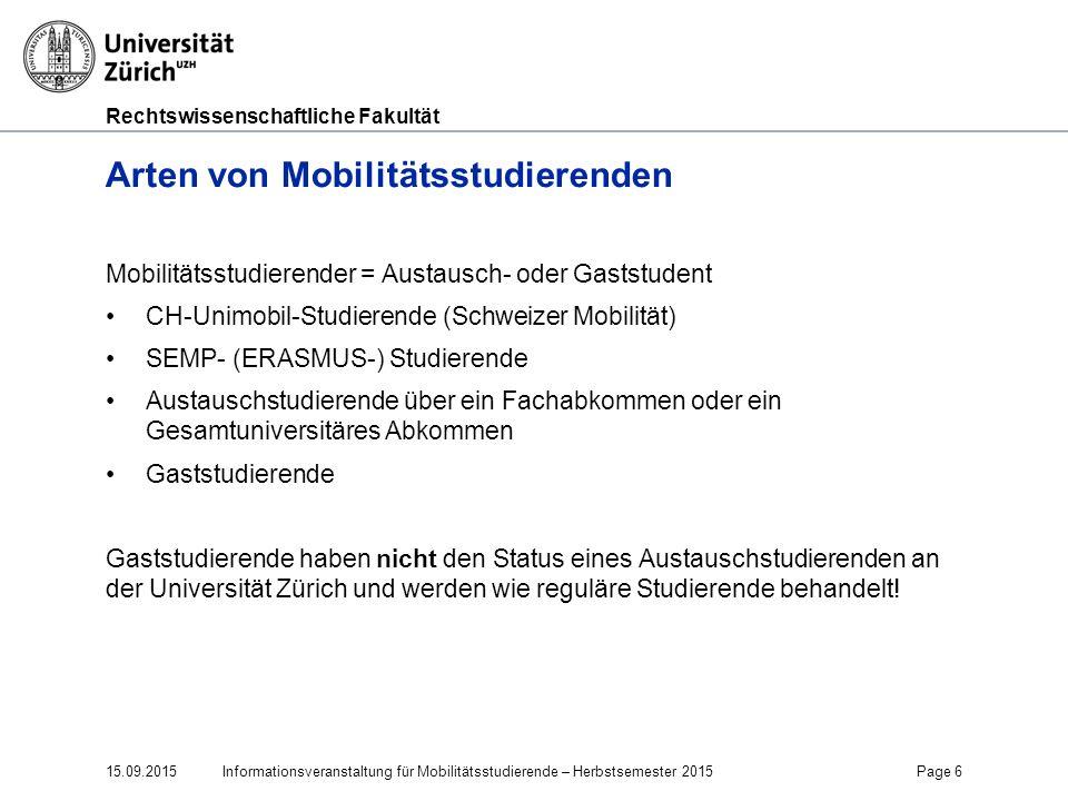Rechtswissenschaftliche Fakultät Arten von Mobilitätsstudierenden Mobilitätsstudierender = Austausch- oder Gaststudent CH-Unimobil-Studierende (Schwei