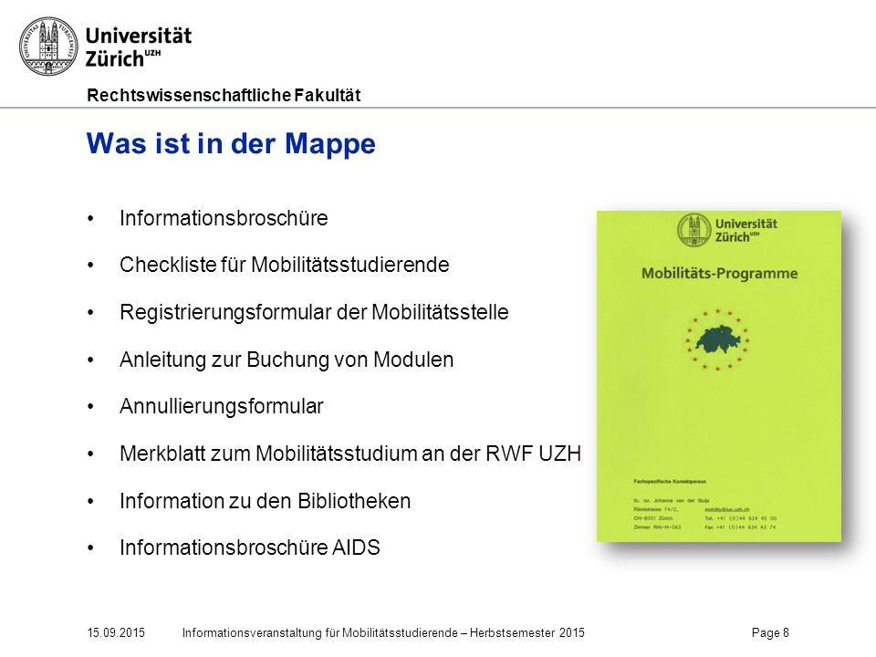 Rechtswissenschaftliche Fakultät Was ist in der Mappe Informationsbroschüre Checkliste für Mobilitätsstudierende Registrierungsformular der Mobilitäts