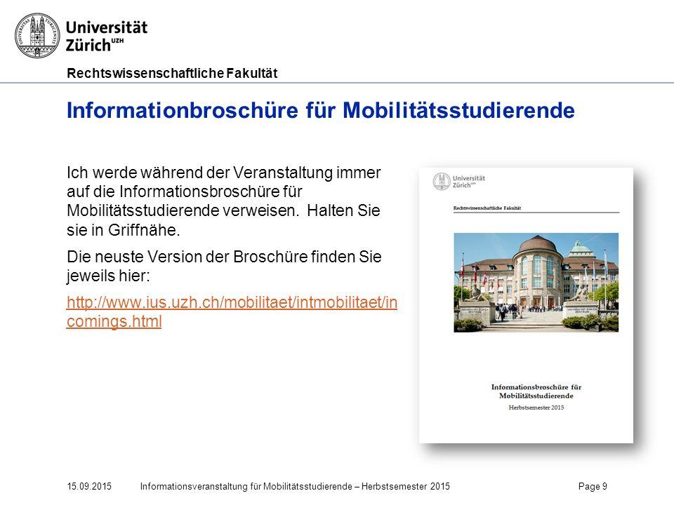 Rechtswissenschaftliche Fakultät Informationbroschüre für Mobilitätsstudierende Ich werde während der Veranstaltung immer auf die Informationsbroschür