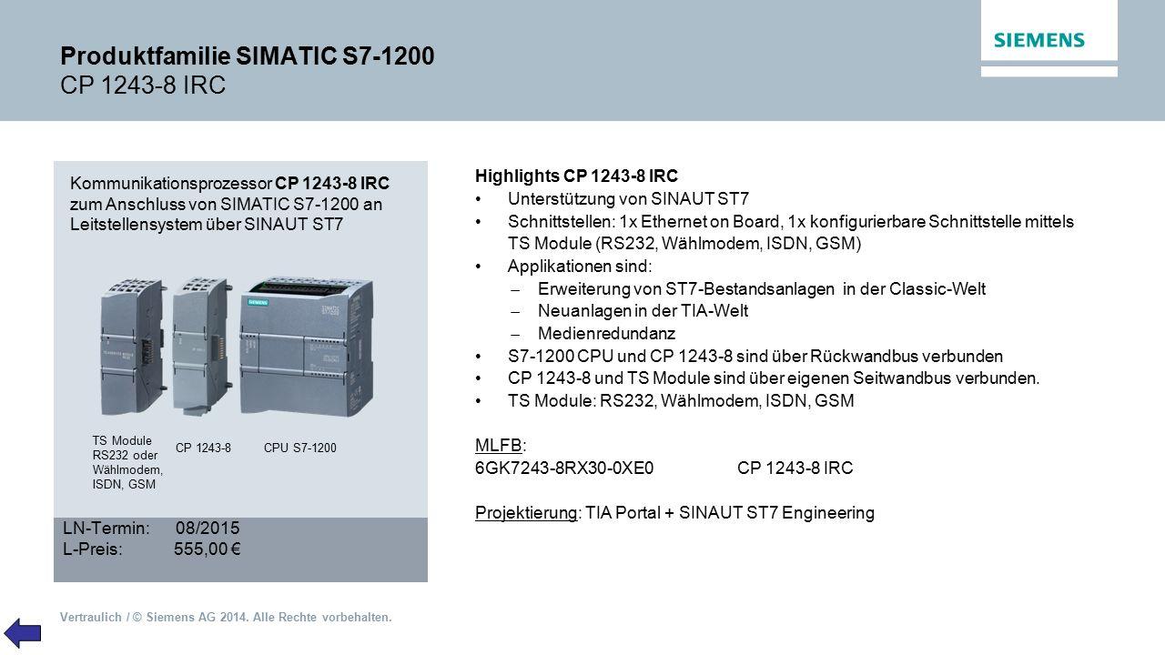 Vertraulich / © Siemens AG 2014. Alle Rechte vorbehalten. Produktfamilie SIMATIC S7-1200 CP 1243-8 IRC Kommunikationsprozessor CP 1243-8 IRC zum Ansch