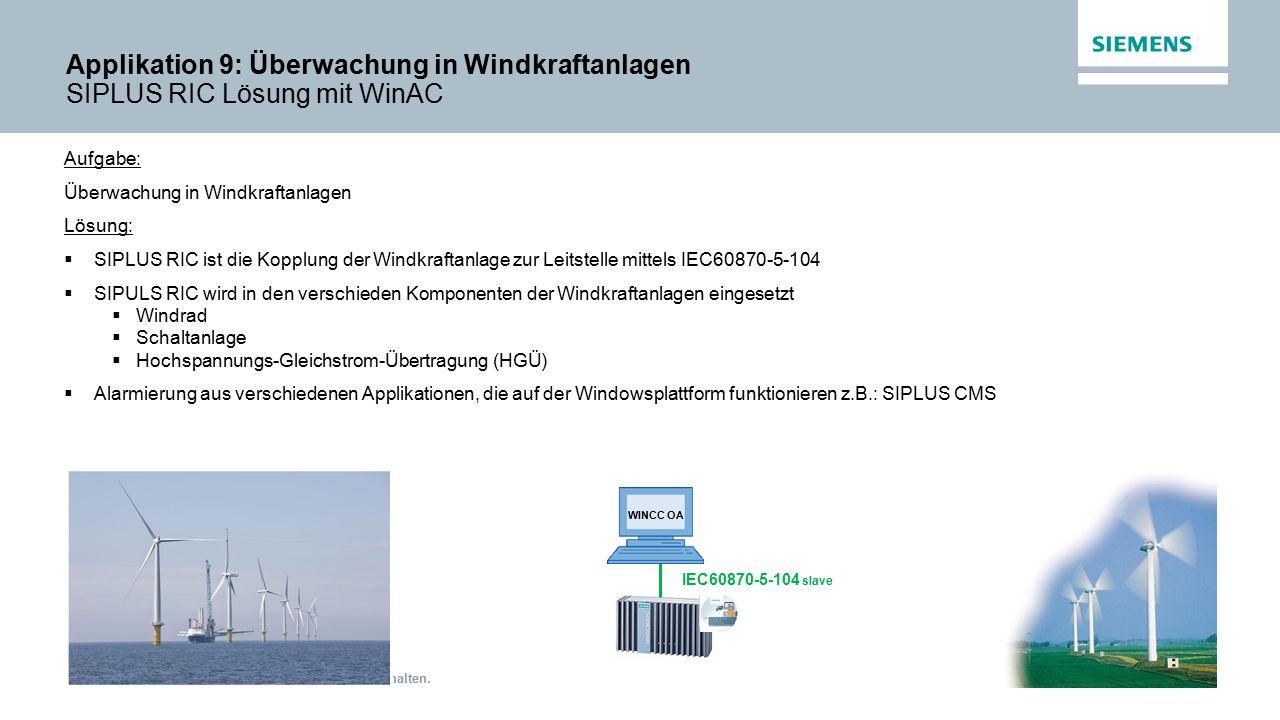 Vertraulich / © Siemens AG 2014. Alle Rechte vorbehalten. Applikation 9: Überwachung in Windkraftanlagen SIPLUS RIC Lösung mit WinAC Aufgabe: Überwach