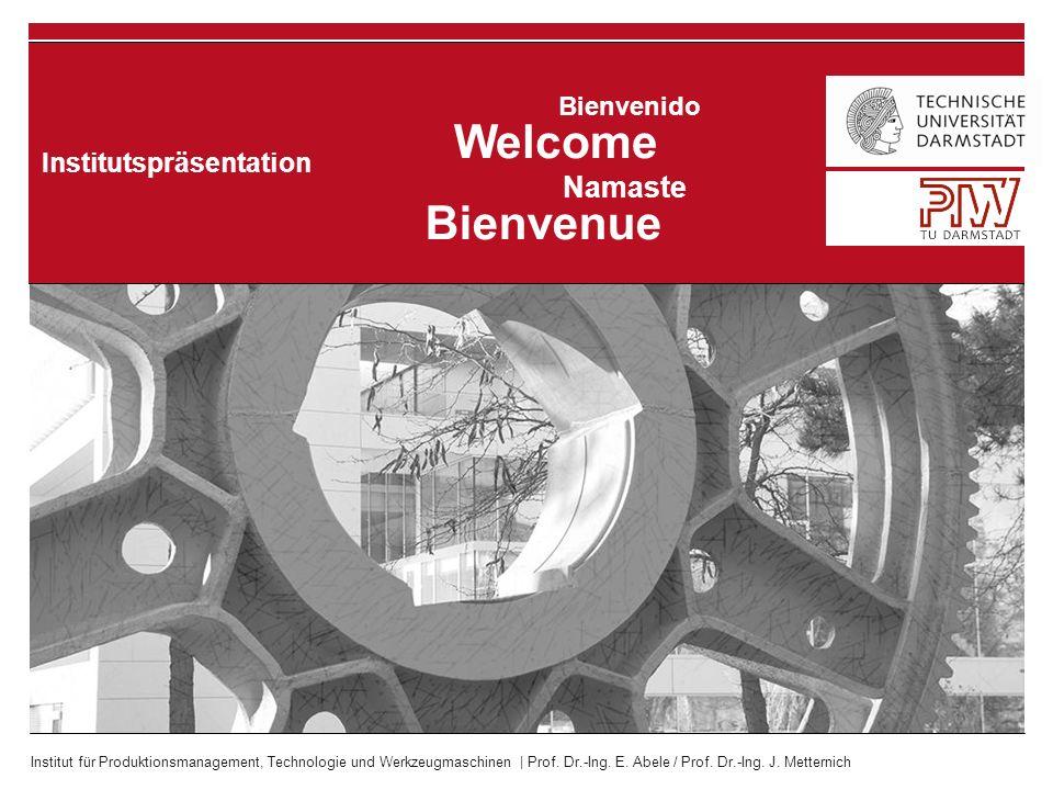 Institut für Produktionsmanagement, Technologie und Werkzeugmaschinen | Prof. Dr.-Ing. E. Abele / Prof. Dr.-Ing. J. Metternich Institutspräsentation W