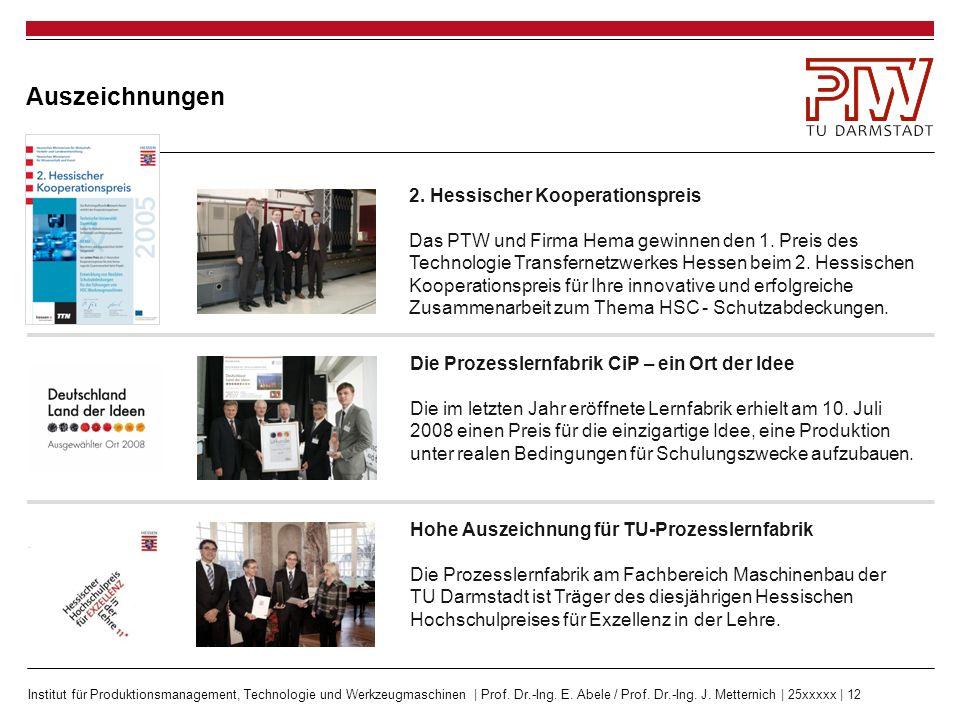 Institut für Produktionsmanagement, Technologie und Werkzeugmaschinen | Prof. Dr.-Ing. E. Abele / Prof. Dr.-Ing. J. Metternich | 25xxxxx | 12 Auszeich
