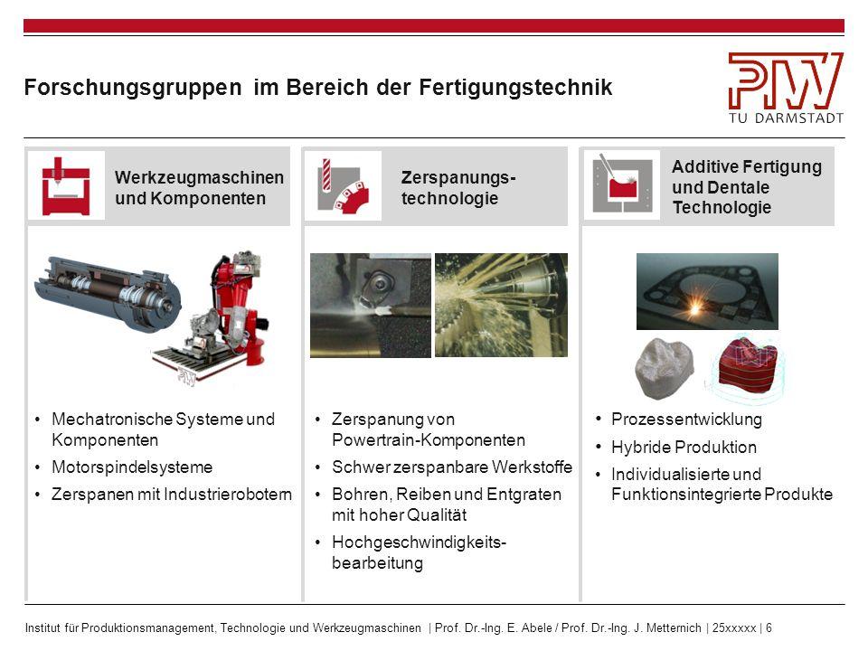 Institut für Produktionsmanagement, Technologie und Werkzeugmaschinen | Prof. Dr.-Ing. E. Abele / Prof. Dr.-Ing. J. Metternich | 25xxxxx | 6 Forschung