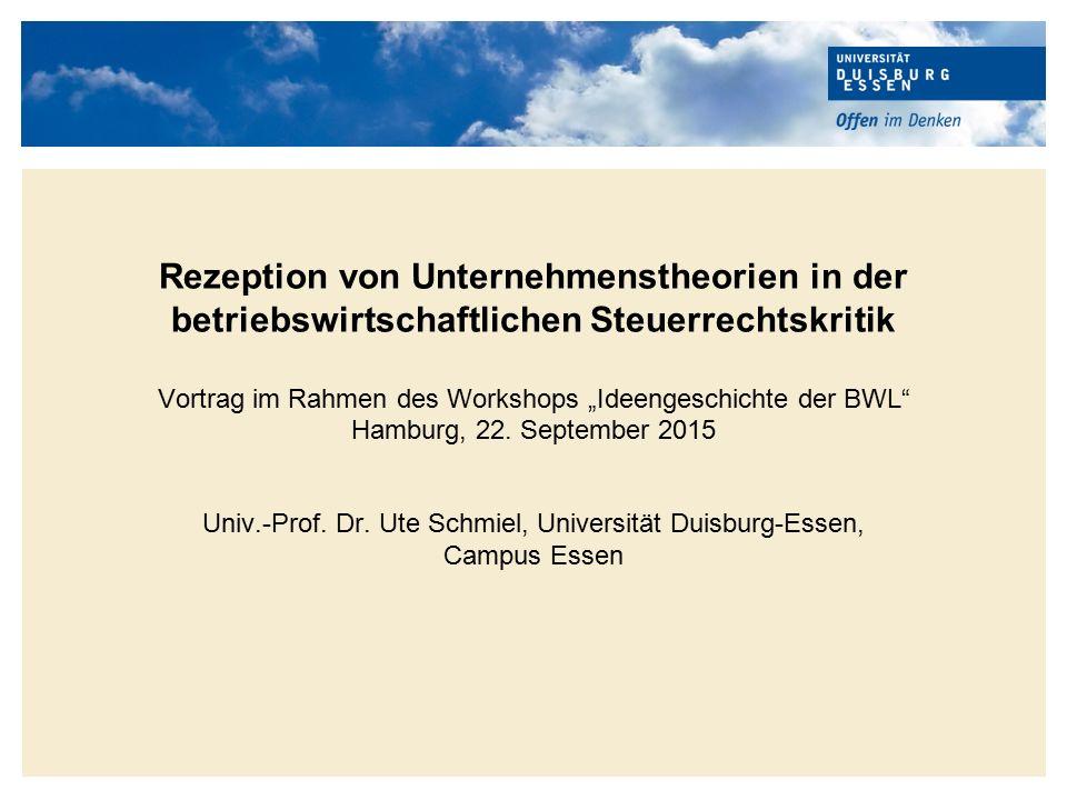 """Rezeption von Unternehmenstheorien in der betriebswirtschaftlichen Steuerrechtskritik Vortrag im Rahmen des Workshops """"Ideengeschichte der BWL"""" Hambur"""