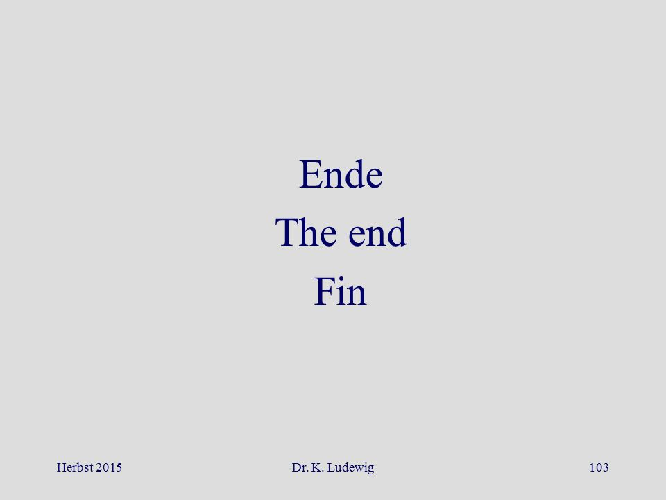 Ende The end Fin Herbst 2015Dr. K. Ludewig103