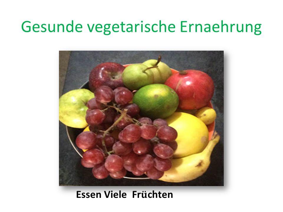 Gesunde vegetarische Ernaehrung Essen Viele Fr ü chten