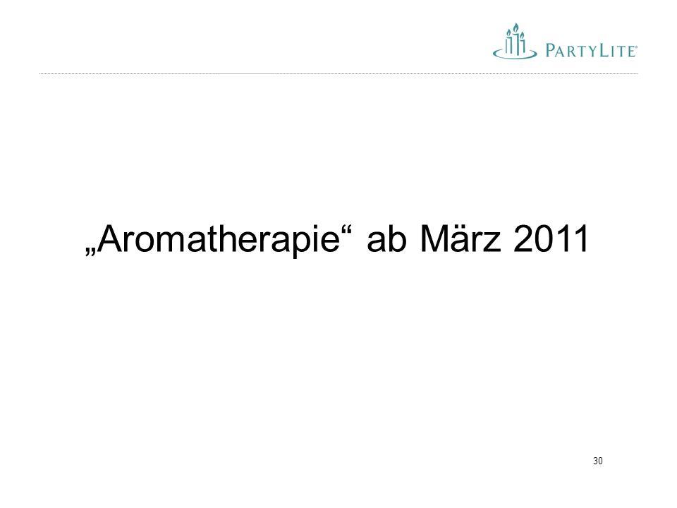 """30 """"Aromatherapie"""" ab März 2011"""