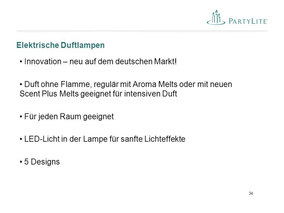 34 Elektrische Duftlampen Innovation – neu auf dem deutschen Markt! Duft ohne Flamme, regulär mit Aroma Melts oder mit neuen Scent Plus Melts geeignet