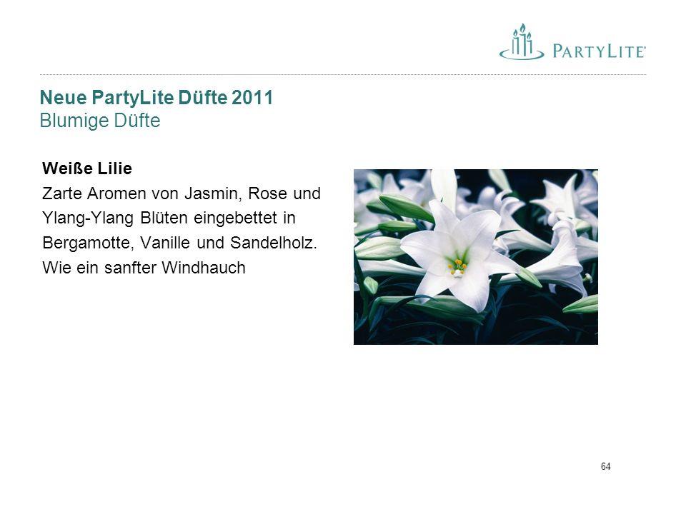 64 Neue PartyLite Düfte 2011 Blumige Düfte Weiße Lilie Zarte Aromen von Jasmin, Rose und Ylang-Ylang Blüten eingebettet in Bergamotte, Vanille und San