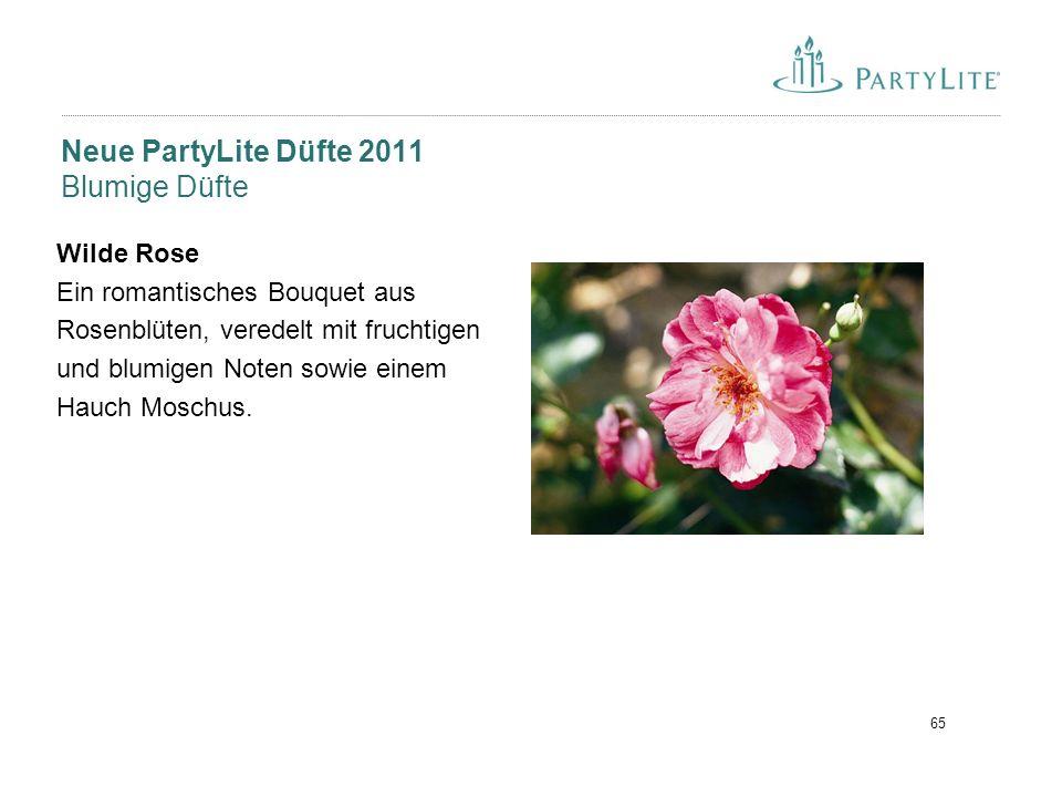 65 Neue PartyLite Düfte 2011 Blumige Düfte Wilde Rose Ein romantisches Bouquet aus Rosenblüten, veredelt mit fruchtigen und blumigen Noten sowie einem