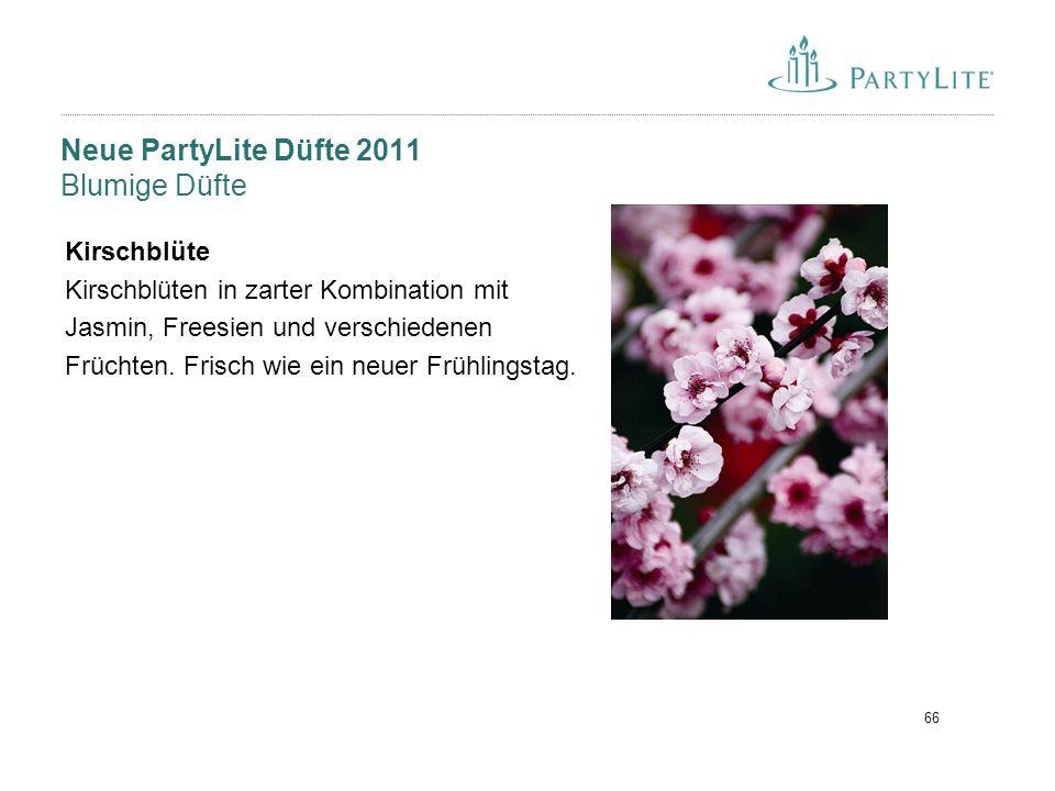 66 Neue PartyLite Düfte 2011 Blumige Düfte Kirschblüte Kirschblüten in zarter Kombination mit Jasmin, Freesien und verschiedenen Früchten. Frisch wie
