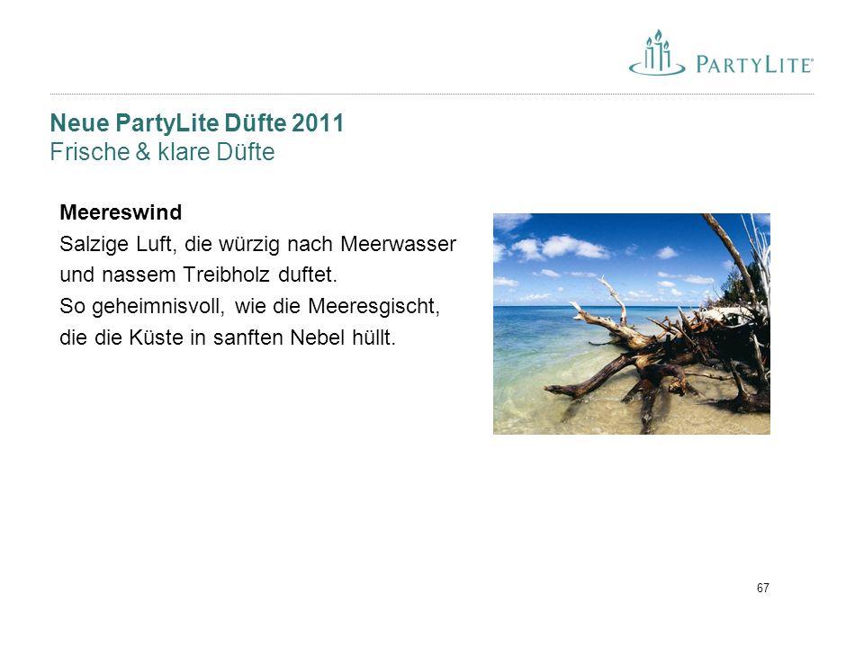67 Neue PartyLite Düfte 2011 Frische & klare Düfte Meereswind Salzige Luft, die würzig nach Meerwasser und nassem Treibholz duftet. So geheimnisvoll,