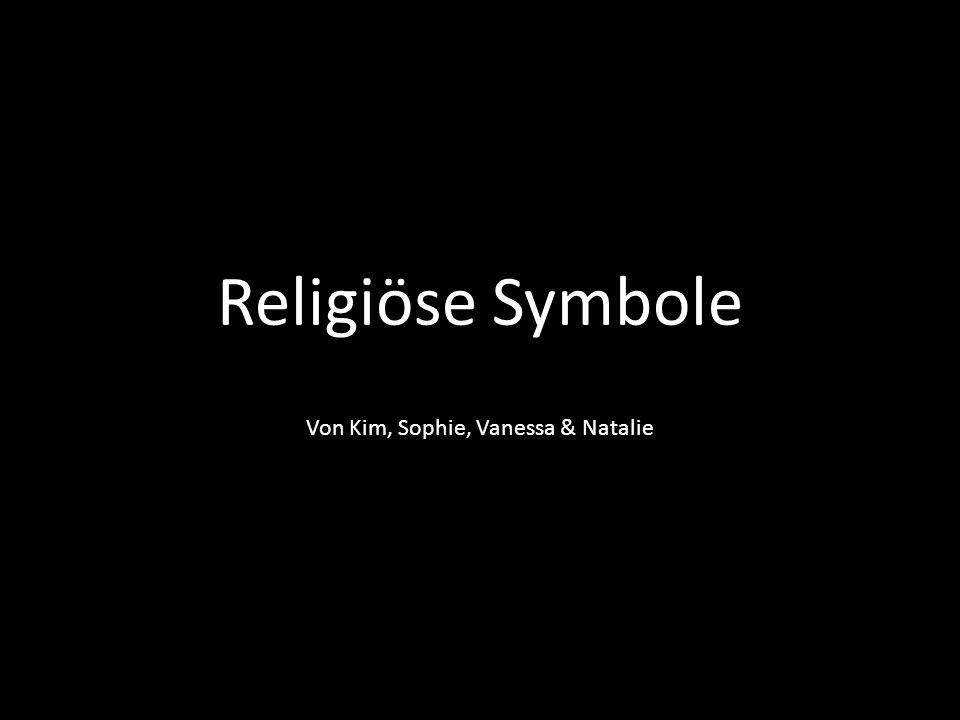 Religiöse Symbole Von Kim, Sophie, Vanessa & Natalie