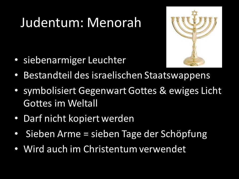 Judentum: Menorah siebenarmiger Leuchter Bestandteil des israelischen Staatswappens symbolisiert Gegenwart Gottes & ewiges Licht Gottes im Weltall Dar