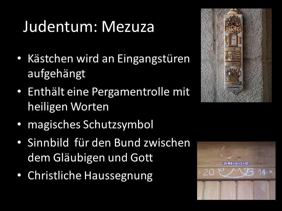Judentum: Mezuza Kästchen wird an Eingangstüren aufgehängt Enthält eine Pergamentrolle mit heiligen Worten magisches Schutzsymbol Sinnbild für den Bun