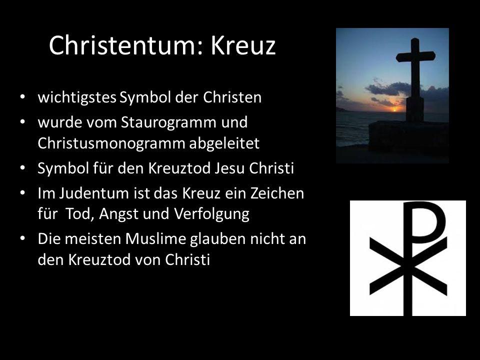 Christentum: Kreuz wichtigstes Symbol der Christen wurde vom Staurogramm und Christusmonogramm abgeleitet Symbol für den Kreuztod Jesu Christi Im Jude