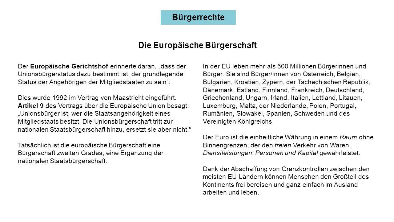 """Bürgerrechte Der Europäische Gerichtshof erinnerte daran, """"dass der Unionsbürgerstatus dazu bestimmt ist, der grundlegende Status der Angehörigen der Mitgliedstaaten zu sein : Dies wurde 1992 im Vertrag von Maastricht eingeführt."""