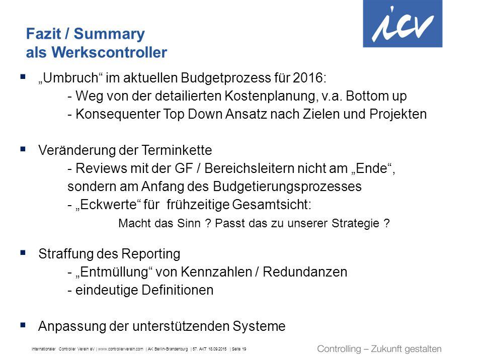 Internationaler Controller Verein eV | www.controllerverein.com | AK Berlin-Brandenburg | 57. AKT 18.09.2015 | Seite 19 Fazit / Summary als Werkscontr