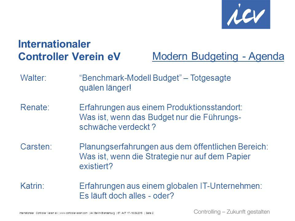 Internationaler Controller Verein eV | www.controllerverein.com | AK Berlin-Brandenburg | 57. AKT 17.-18.09.2015 | Seite 2 Internationaler Controller