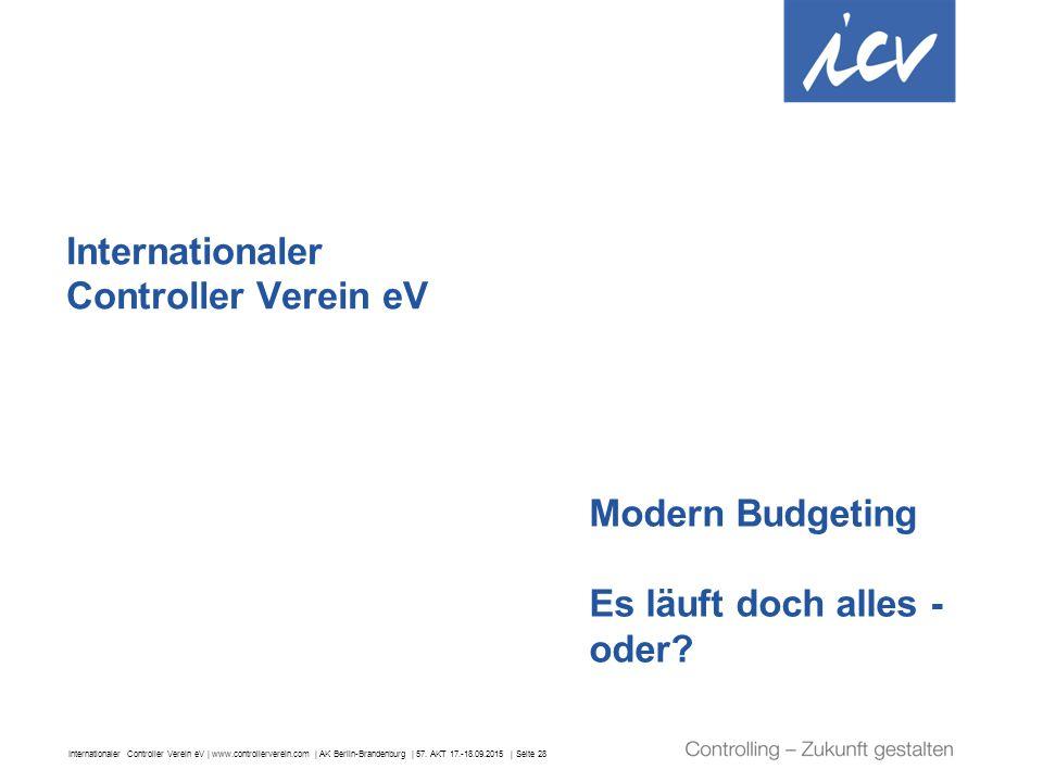 Internationaler Controller Verein eV | www.controllerverein.com | AK Berlin-Brandenburg | 57. AKT 17.-18.09.2015 | Seite 28 Internationaler Controller