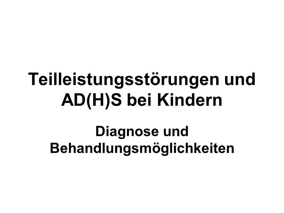 Teilleistungsstörungen und AD(H)S bei Kindern Diagnose und Behandlungsmöglichkeiten
