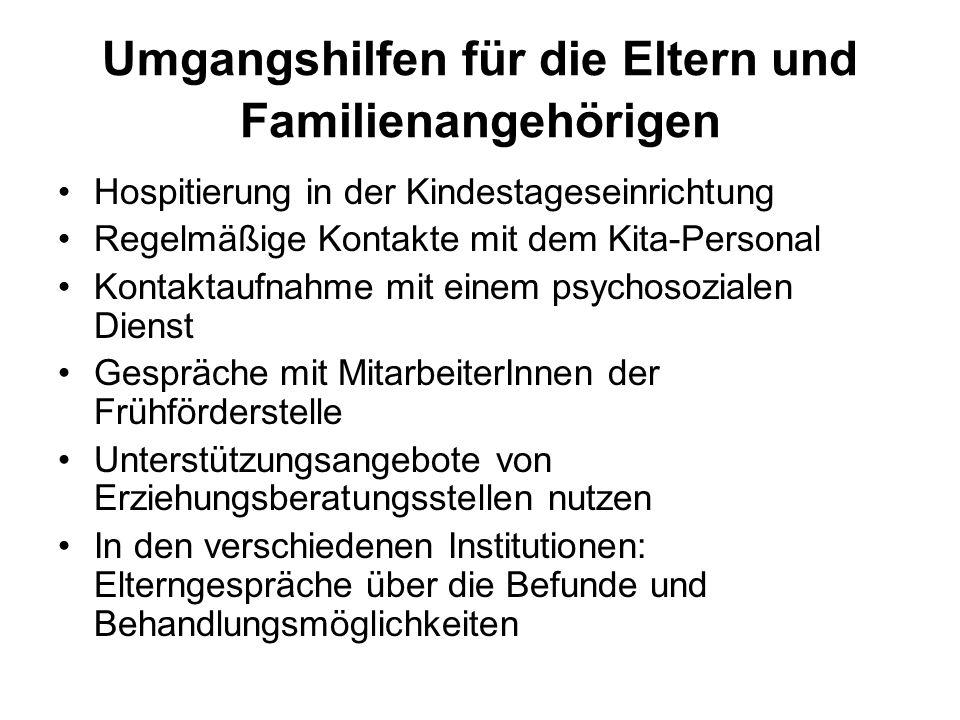 Umgangshilfen für die Eltern und Familienangehörigen Hospitierung in der Kindestageseinrichtung Regelmäßige Kontakte mit dem Kita-Personal Kontaktaufn