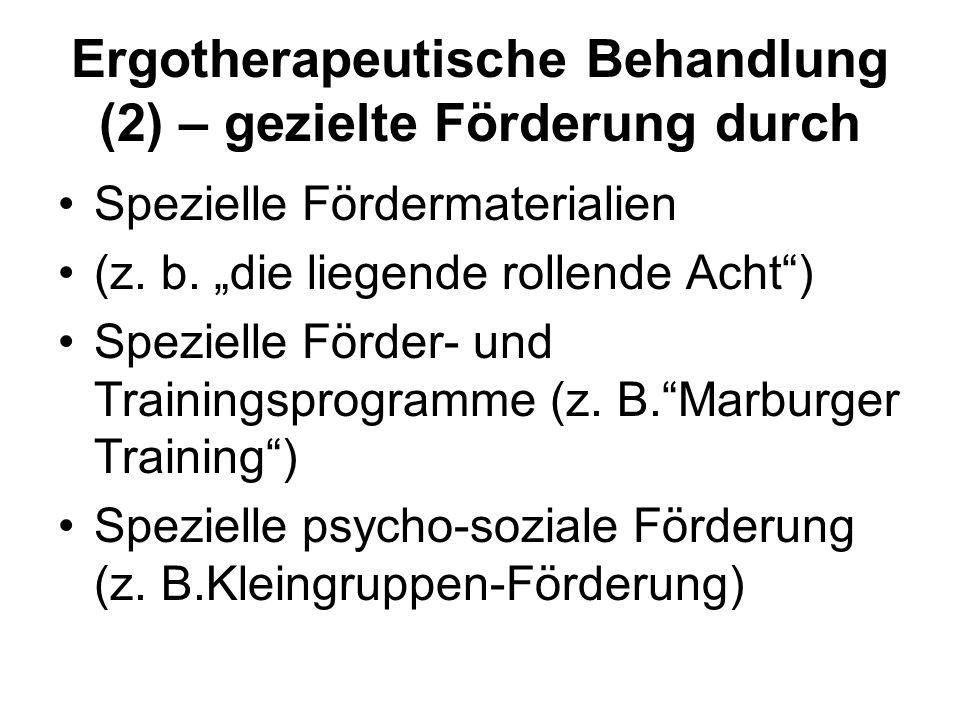 """Ergotherapeutische Behandlung (2) – gezielte Förderung durch Spezielle Fördermaterialien (z. b. """"die liegende rollende Acht"""") Spezielle Förder- und Tr"""