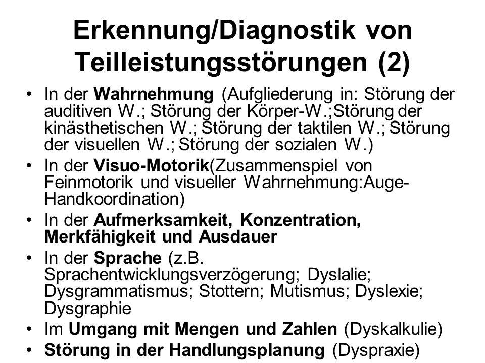 Erkennung/Diagnostik von Teilleistungsstörungen (2) In der Wahrnehmung (Aufgliederung in: Störung der auditiven W.; Störung der Körper-W.;Störung der