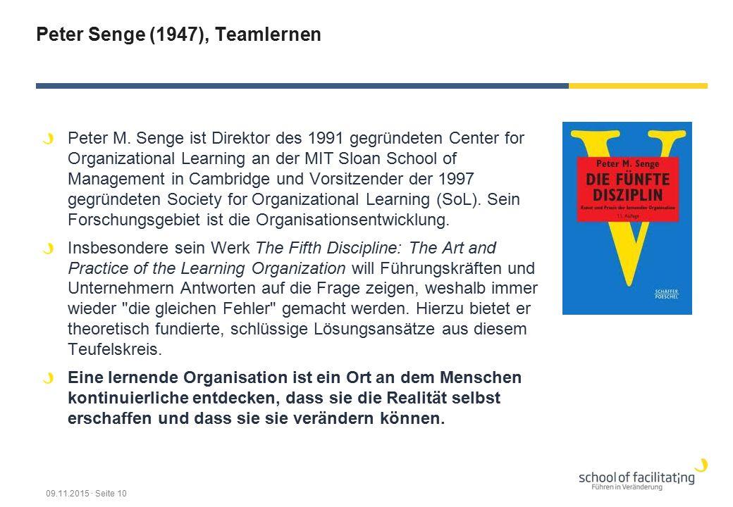 Peter Senge (1947), Teamlernen Peter M. Senge ist Direktor des 1991 gegründeten Center for Organizational Learning an der MIT Sloan School of Manageme