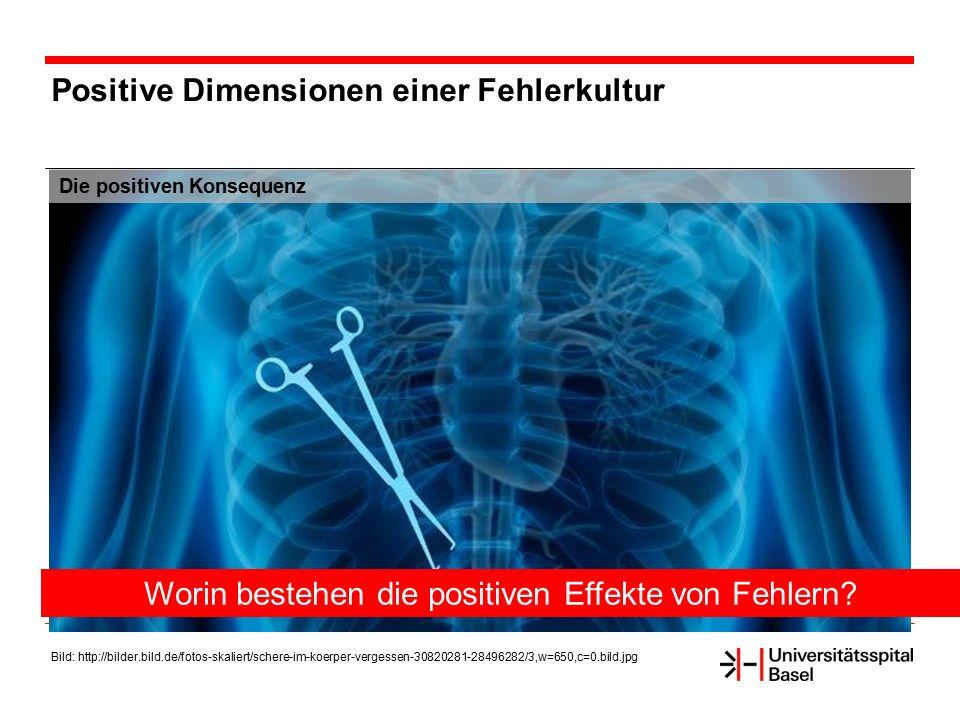 Positive Dimensionen einer Fehlerkultur Die positiven Konsequenz Bild: http://bilder.bild.de/fotos-skaliert/schere-im-koerper-vergessen-30820281-28496