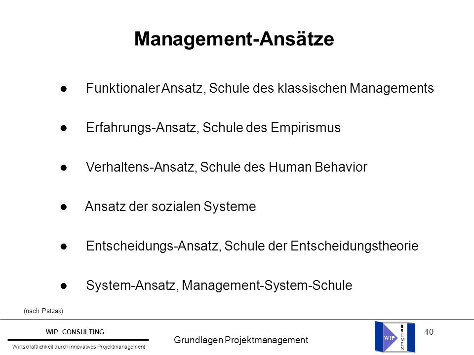 40 Management-Ansätze l Funktionaler Ansatz, Schule des klassischen Managements l Erfahrungs-Ansatz, Schule des Empirismus l Verhaltens-Ansatz, Schule