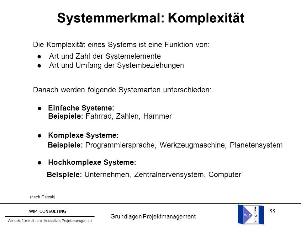55 Systemmerkmal: Komplexität l Einfache Systeme: l Komplexe Systeme: l Hochkomplexe Systeme: Die Komplexität eines Systems ist eine Funktion von: Dan