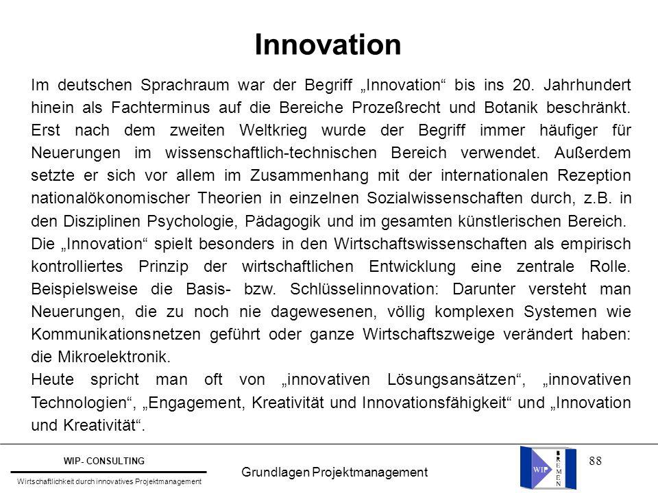 """88 Innovation Im deutschen Sprachraum war der Begriff """"Innovation"""" bis ins 20. Jahrhundert hinein als Fachterminus auf die Bereiche Prozeßrecht und Bo"""