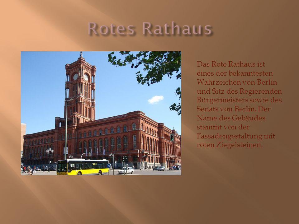 Das Rote Rathaus ist eines der bekanntesten Wahrzeichen von Berlin und Sitz des Regierenden Bürgermeisters sowie des Senats von Berlin. Der Name des G