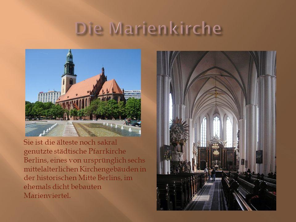Sie ist die älteste noch sakral genutzte städtische Pfarrkirche Berlins, eines von ursprünglich sechs mittelalterlichen Kirchengebäuden in der historischen Mitte Berlins, im ehemals dicht bebauten Marienviertel.