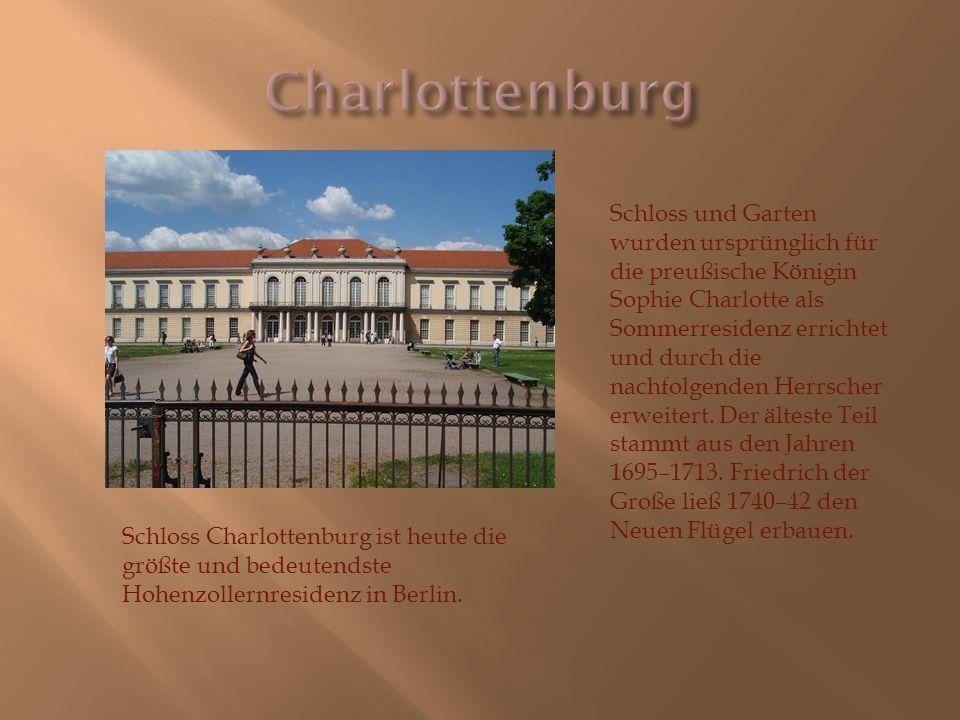 Schloss Charlottenburg ist heute die größte und bedeutendste Hohenzollernresidenz in Berlin. Schloss und Garten wurden ursprünglich für die preußische