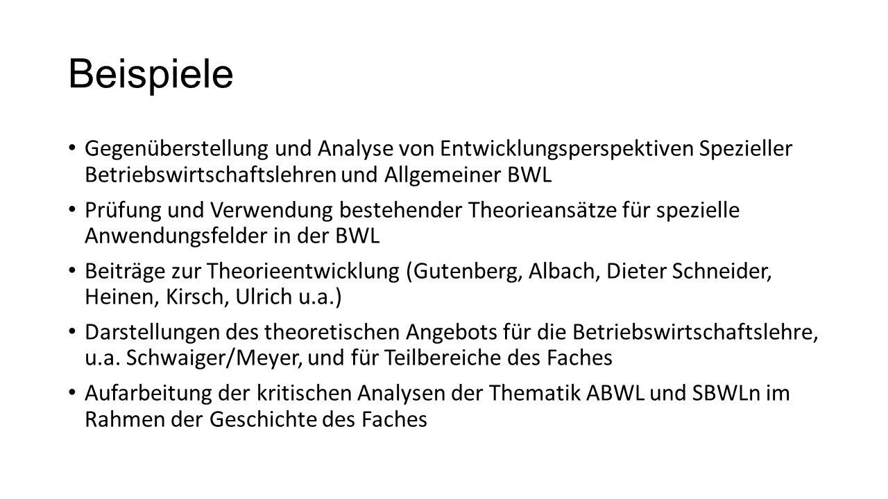 Beispiele Gegenüberstellung und Analyse von Entwicklungsperspektiven Spezieller Betriebswirtschaftslehren und Allgemeiner BWL Prüfung und Verwendung b