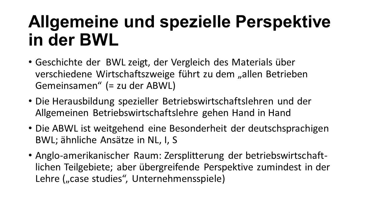 Allgemeine und spezielle Perspektive in der BWL Geschichte der BWL zeigt, der Vergleich des Materials über verschiedene Wirtschaftszweige führt zu dem