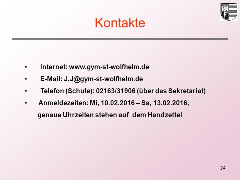 24 Kontakte Internet: www.gym-st-wolfhelm.de E-Mail: J.J@gym-st-wolfhelm.de Telefon (Schule): 02163/31906 (über das Sekretariat) Anmeldezeiten: Mi, 10.02.2016 – Sa, 13.02.2016, genaue Uhrzeiten stehen auf dem Handzettel