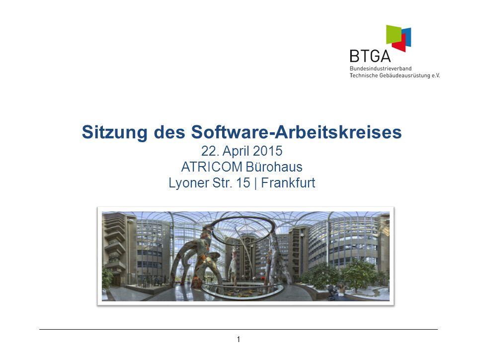 Sitzung des Software-Arbeitskreises 22. April 2015 ATRICOM Bürohaus Lyoner Str. 15 | Frankfurt 1