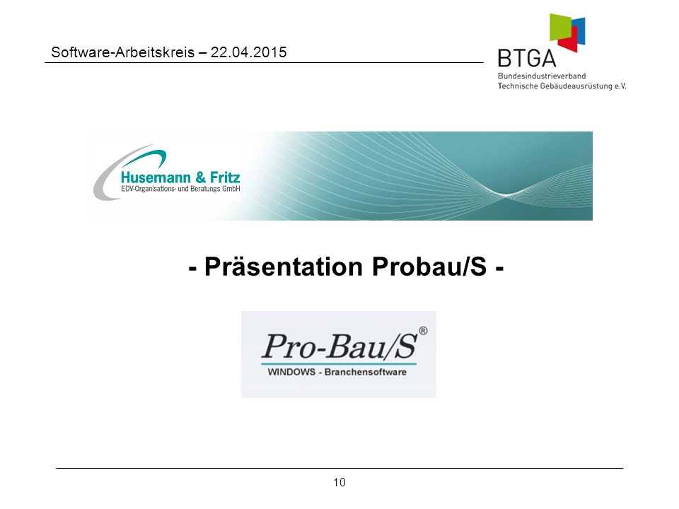 10 Software-Arbeitskreis – 22.04.2015 - Präsentation Probau/S -