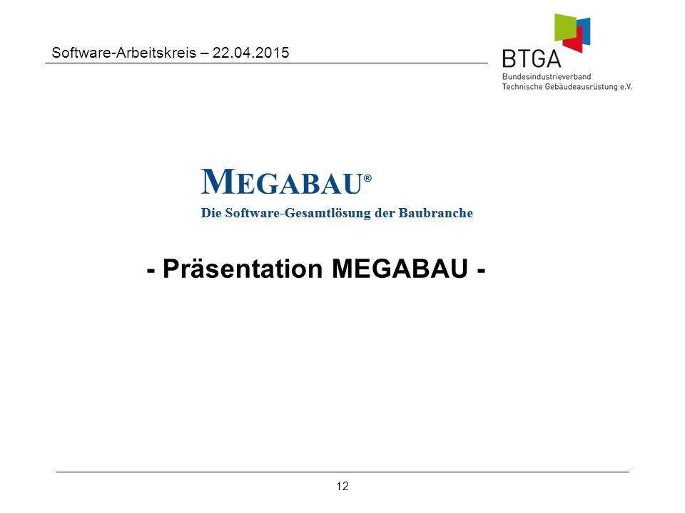 12 Software-Arbeitskreis – 22.04.2015 - Präsentation MEGABAU -