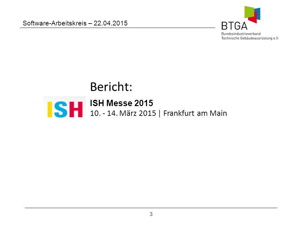 3 Software-Arbeitskreis – 22.04.2015 ISH Messe 2015 10.