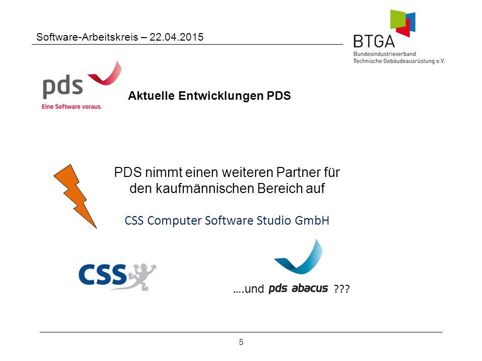 5 Software-Arbeitskreis – 22.04.2015 Aktuelle Entwicklungen PDS PDS nimmt einen weiteren Partner für den kaufmännischen Bereich auf CSS Computer Software Studio GmbH ….