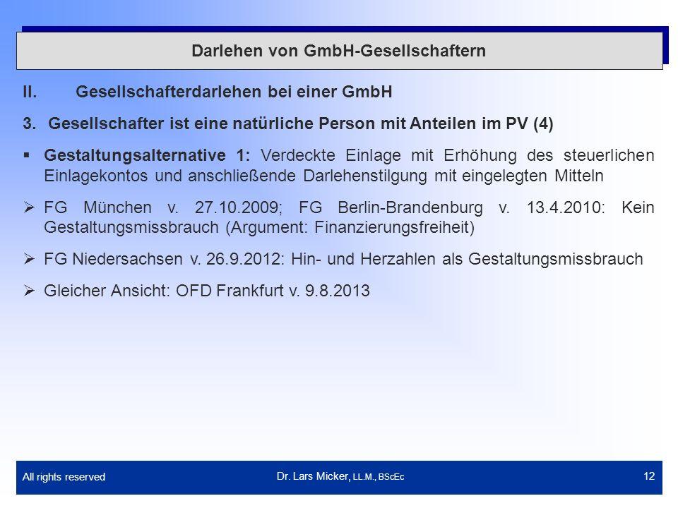 All rights reserved 12 Darlehen von GmbH-Gesellschaftern II.Gesellschafterdarlehen bei einer GmbH 3.Gesellschafter ist eine natürliche Person mit Ante